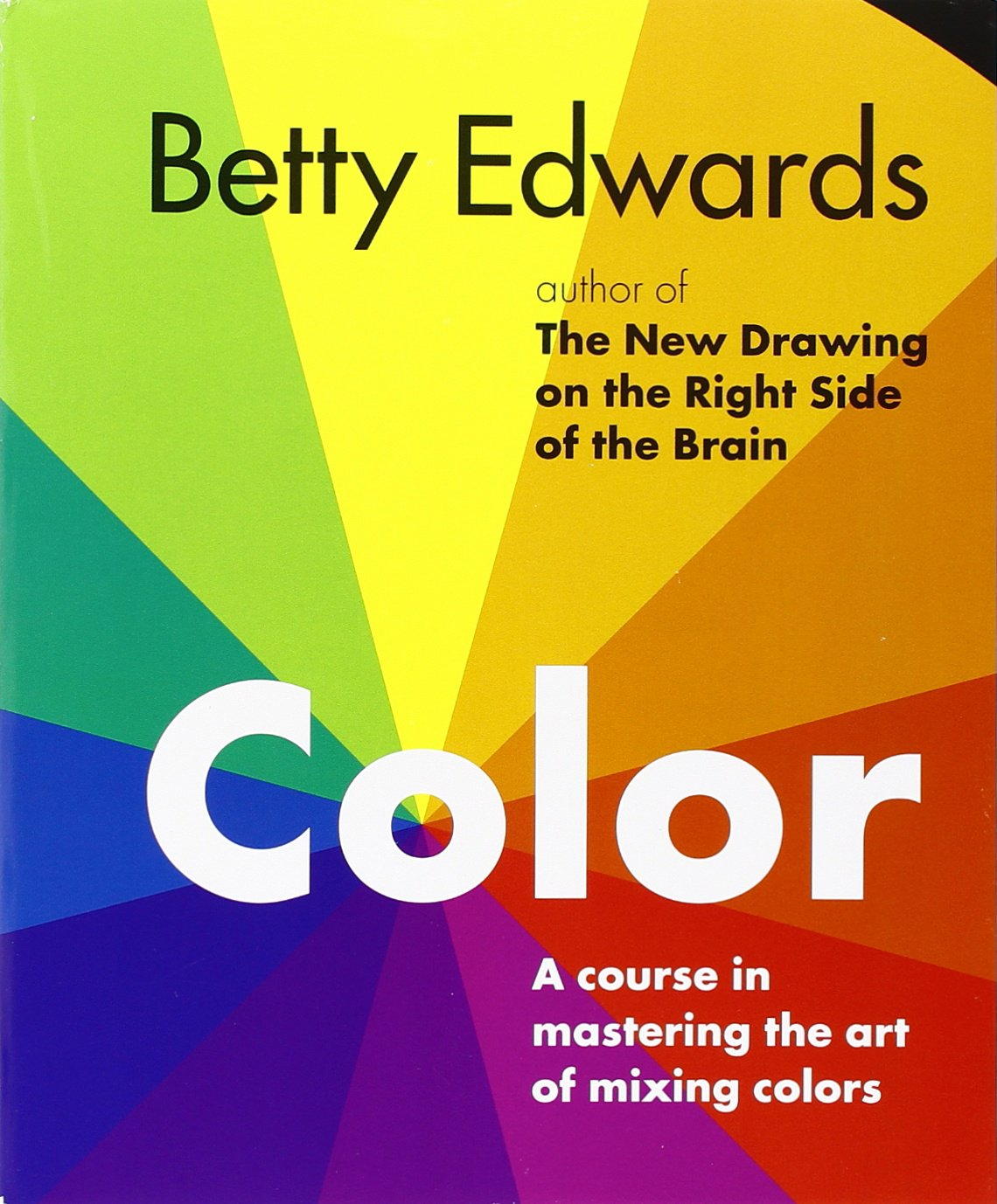 Book for color theory - Color by betty edwards a course in mastering the art of mixing colors betty edwards 9781585422197 amazon com books