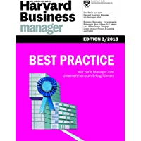 Harvard Business Manager Edition 3/2013: Best Practice