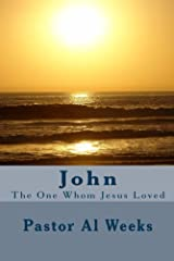 John: The One Whom Jesus Loved Kindle Edition