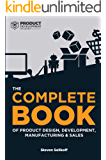 The COMPLETE BOOK of Product Design, Development, Manufacturing, and Sales: Based on the courseware of the Product…