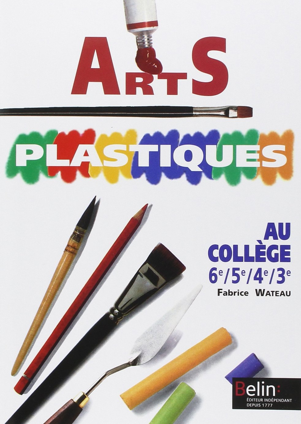 Souvent Amazon.fr - Arts plastiques : Au collège, 6e, 5e, 4e, 3e  CW81