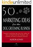 50 Marketing Ideas for the Dog Grooming Business