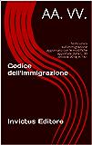 Codice dell'immigrazione: Testo unico sull'immigrazione aggiornato con le modifiche apportate dalla L. 30 ottobre 2014, n. 161 (I codici ipertestuali)