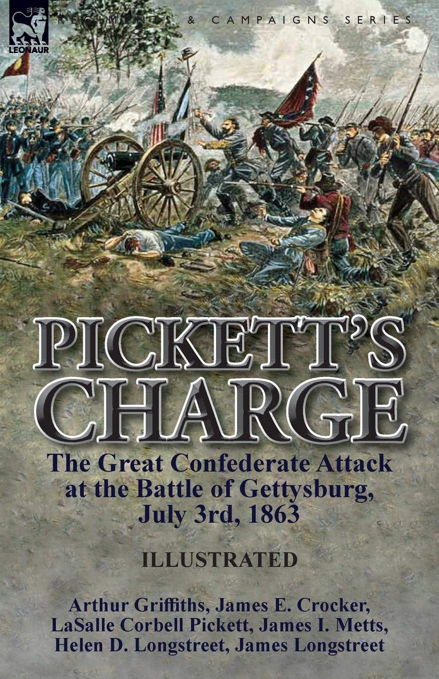 Pickett's Charge: the Great Confederate Attack at the Battle of Gettysburg, July 3rd, 1863 ebook