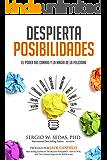 Despierta Posibilidades: El Poder del Cambio y la Magia de la Felicidad