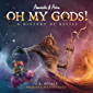 Annabelle & Aiden: OH MY GODS! A History of Belief