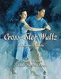 Cross-Step Waltz: A Dancer's Guide