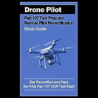 Drone Pilot Part 107 Test Prep & Remote Pilot Recertification Study Guide (English Edition)