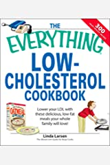 The Everything Low-Cholesterol Cookbook: Keep you heart healthy with 300 delicious low-fat, low-carb recipes (Everything®) Kindle Edition