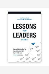 Lessons from Leaders Volume 1: Practical Lessons for a Lifetime of Leadership Kindle Edition