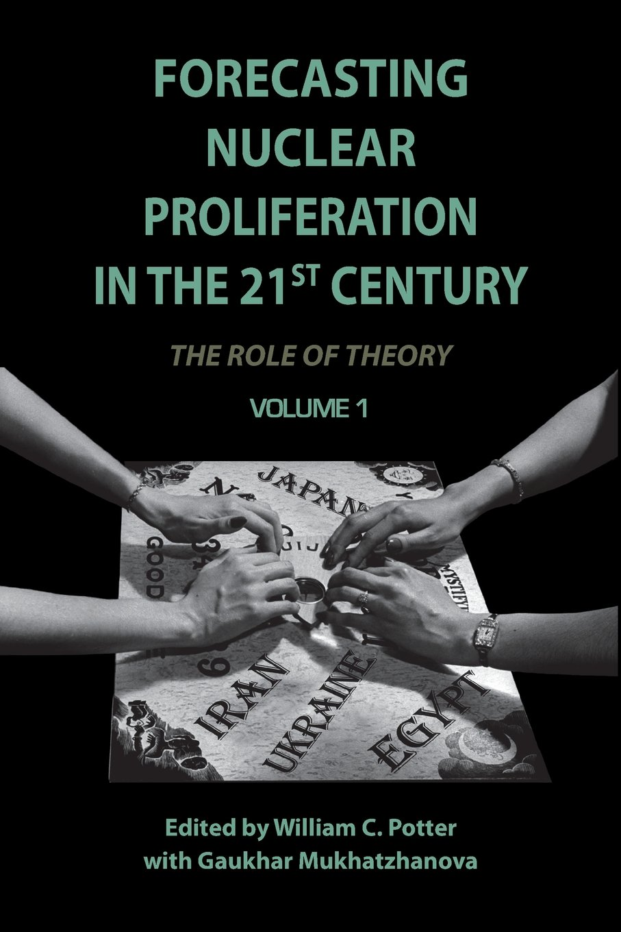 Forecasting Nuclear Proliferation in the 21st Century: Volume 1 The Role of Theory pdf epub