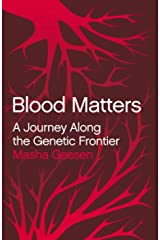 Blood Matters: A Journey Along The Genetic Frontier Hardcover