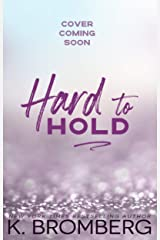 Hard to Hold (The Play Hard Series Book 2) Kindle Edition