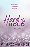Hard to Hold (The Play Hard Series Book 2)