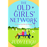 The Old Girls' Network: A funny, feel-good read for 2021 from bestseller Judy Leigh