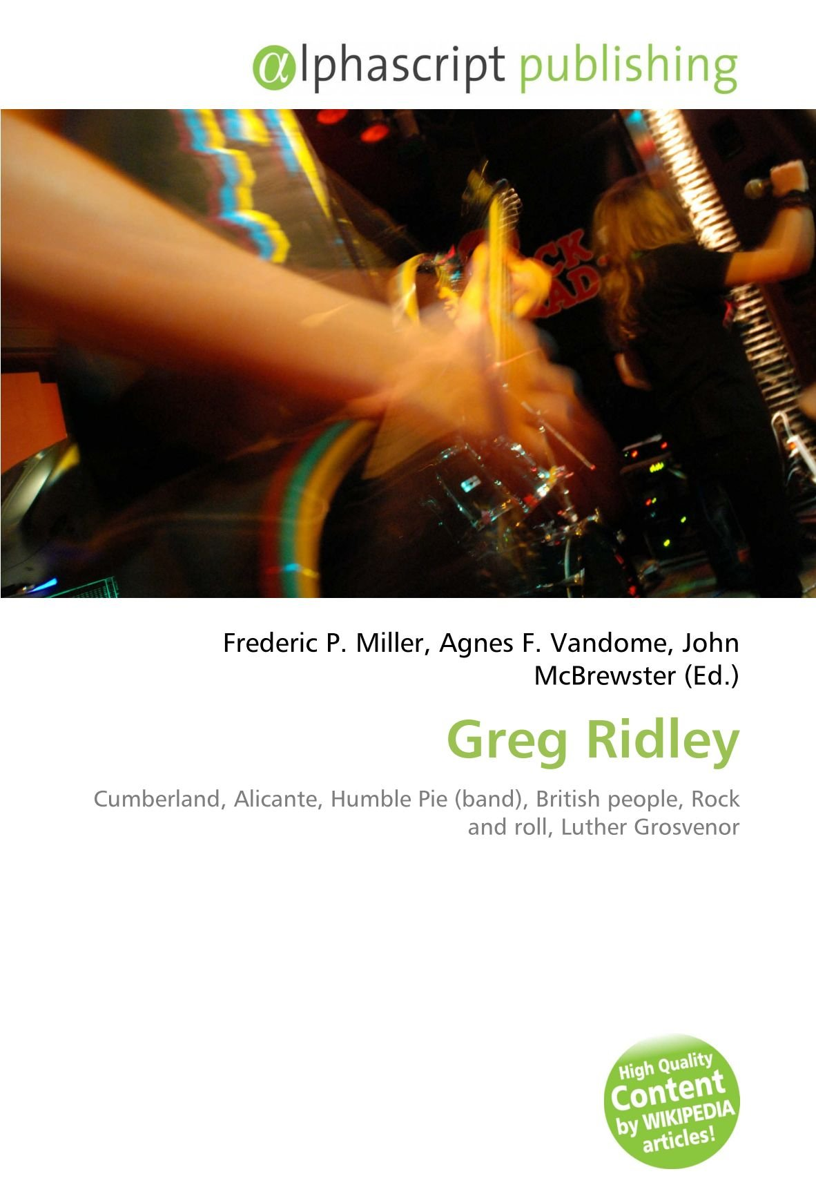 Greg Ridley: Cumberland, Alicante, Humble Pie band , British people, Rock and roll, Luther Grosvenor: Amazon.es: Frederic P Miller, Agnes F Vandome, ...