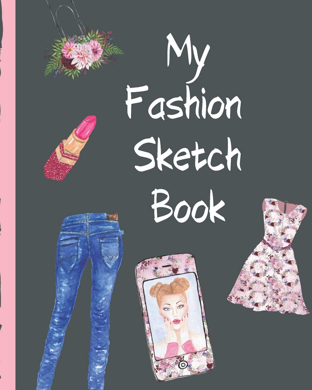 Buy My Fashion Sketch Book Budding Fashion Designer Journal Fashion Sketchbook Female Figure Template Design Styles Build Your Hot Ticket Portfolio Fashion Enthusiasts Buying And Merchandising Book