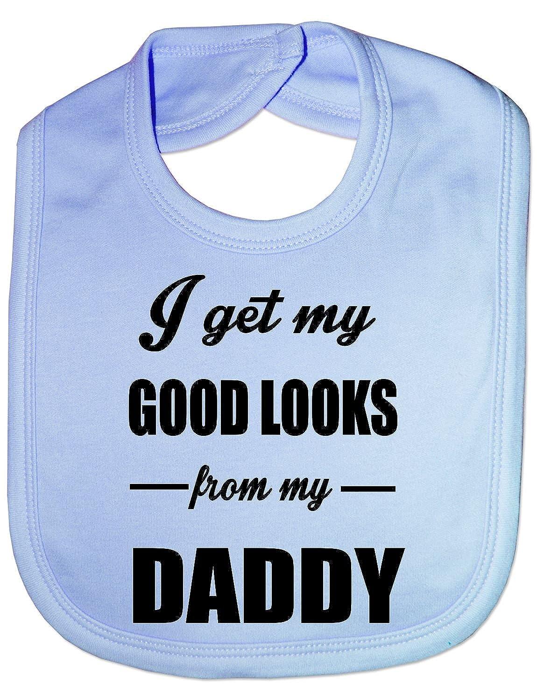 I Get Good Looks From My Daddy Dad Funny Feeding Bib Present One Size