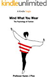 Mind What You Wear: The Psychology of Fashion