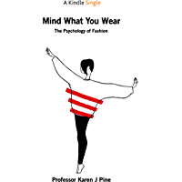 Mind What You Wear: The Psychology of Fashion (English Edition)