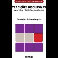 Tradições discursivas: Conceito, história e aquisição (Coleção Leituras Introdutórias em Linguagem)
