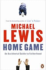 Home Game: An Accidental Guide to Fatherhood Paperback