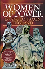 Women of Power in Anglo-Saxon England Kindle Edition