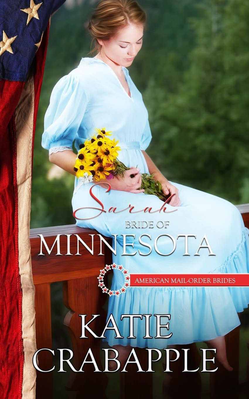 Read Online Sarah: Bride of Minnesota (American Mail-Order Brides Series) (Volume 32) PDF
