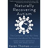 Naturally Recovering Autism: The Complete Step By Step Resource Handbook for Parents