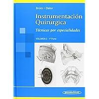 Instrumentación Quirúrgica. Técnicas en Especialidades Quirúrgicas. Tomo 2. Parte 1.