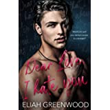 Dear Love, I Hate You: An Enemies to Lovers Standalone