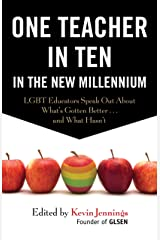 One Teacher in Ten in the New Millennium: LGBT Educators Speak Out About What's Gotten Better . . . and What Hasn't Paperback