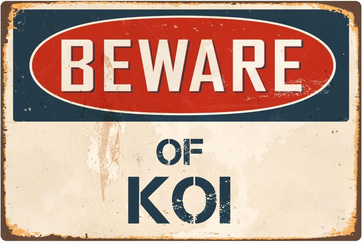 "StickerPirate Beware of Koi 8"" x 12"" Vintage Aluminum Retro Metal Sign VS240"