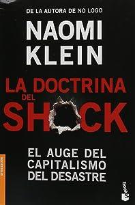 La doctrina del Shock. El auge del capitalismo del desastre (Spanish Edition)