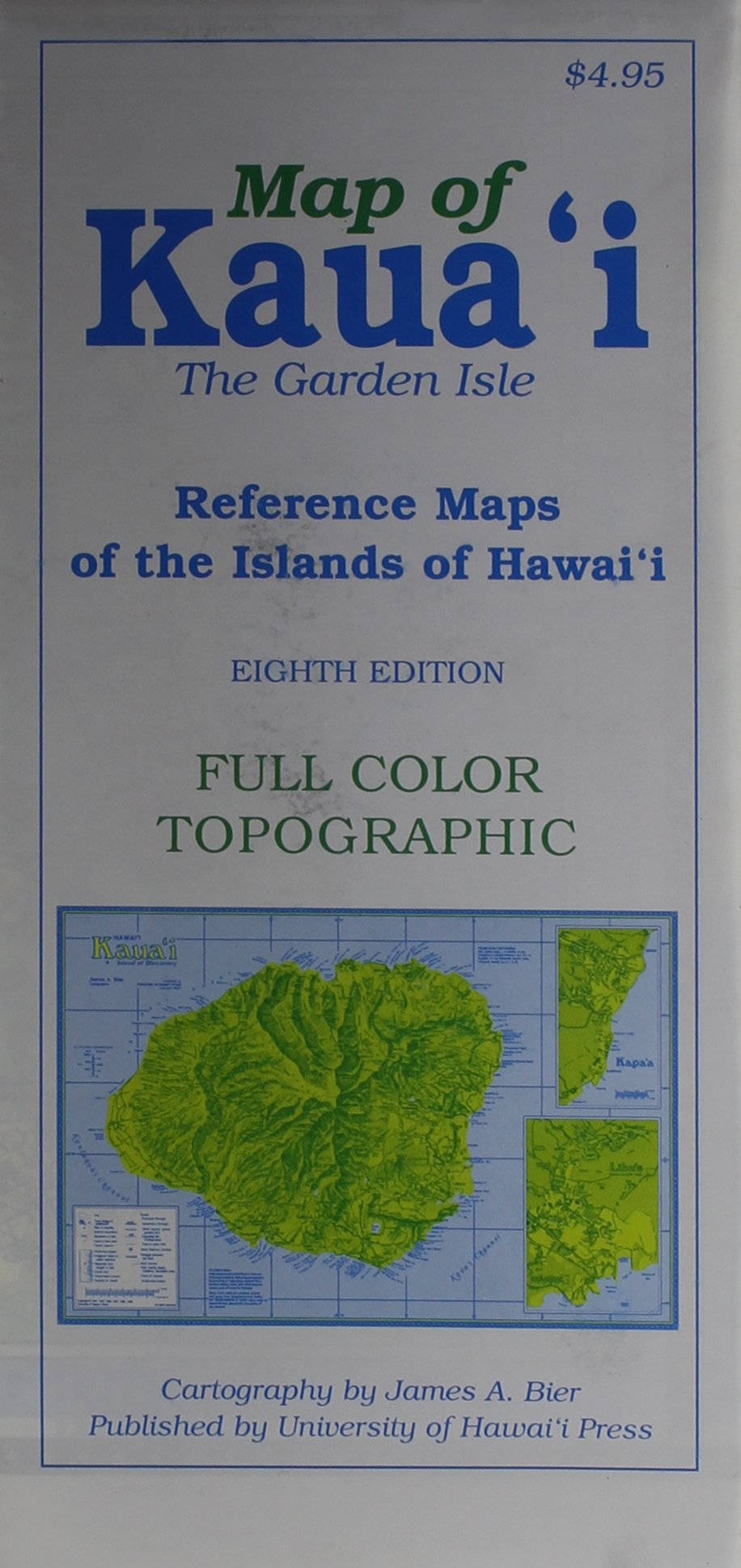 Reference Maps of the Islands of Hawaii Kauai James A Bier