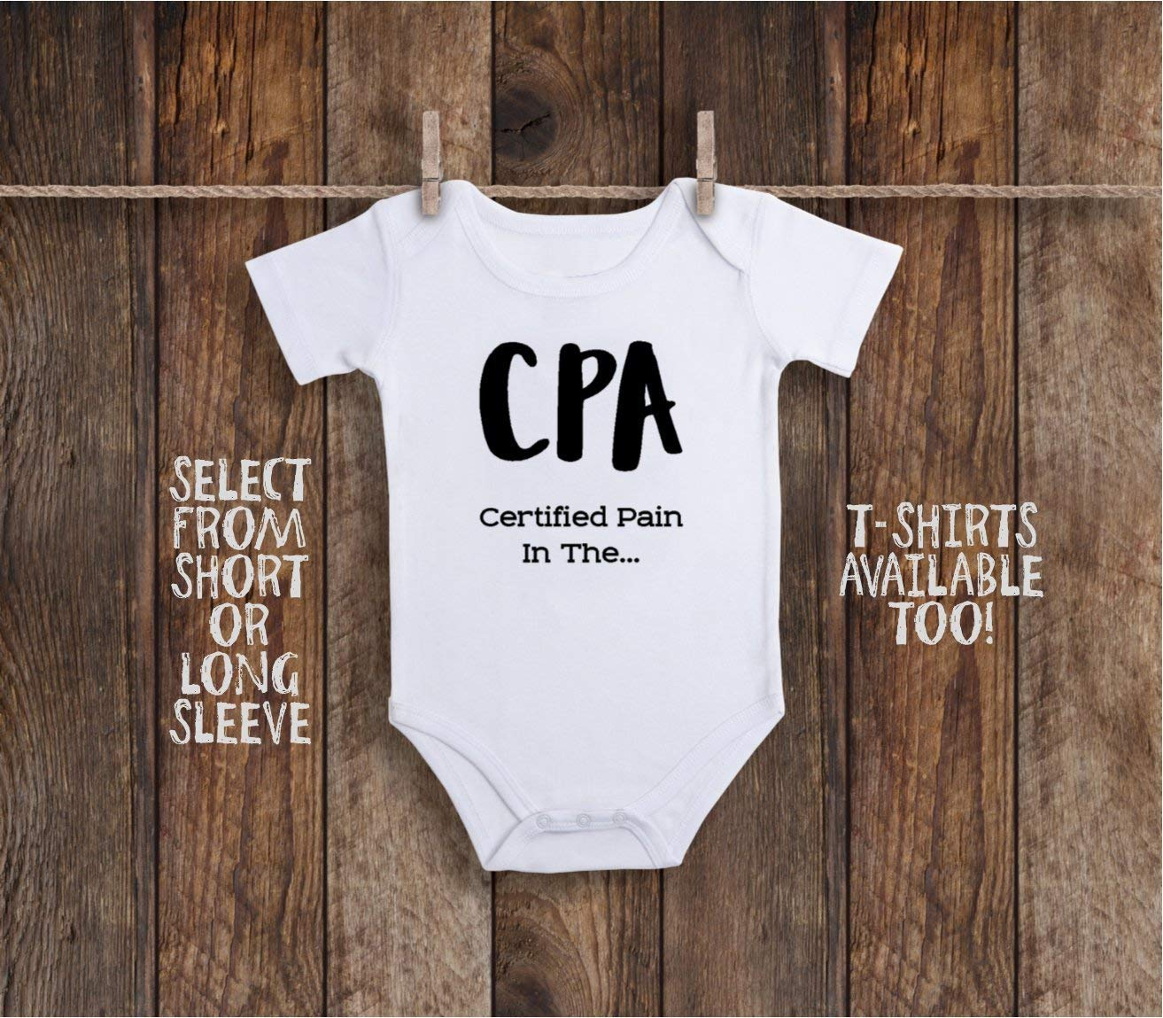 CPA Certified Pain In The Funny Baby Bodysuit for Public Accountant, Accounting, Tax Deduction