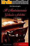 Il Matrimonio Gelosia e fedeltà  (V)