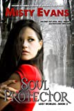 Soul Protector, A Lost Worlds Romantic Suspense Book