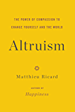 Altruism: The Power of Compassion to Change Yourself and the World (English Edition)