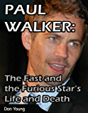 Paul Walker- The Fast and Furious Star. Life and Death