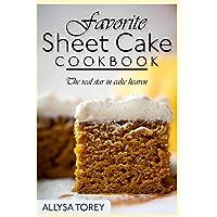 Favorite Sheet Cake Cookbook: The real star in cake heaven