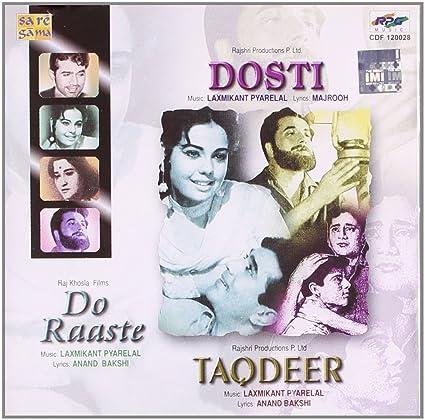 Dosti/Do Raaste/Taqdeer