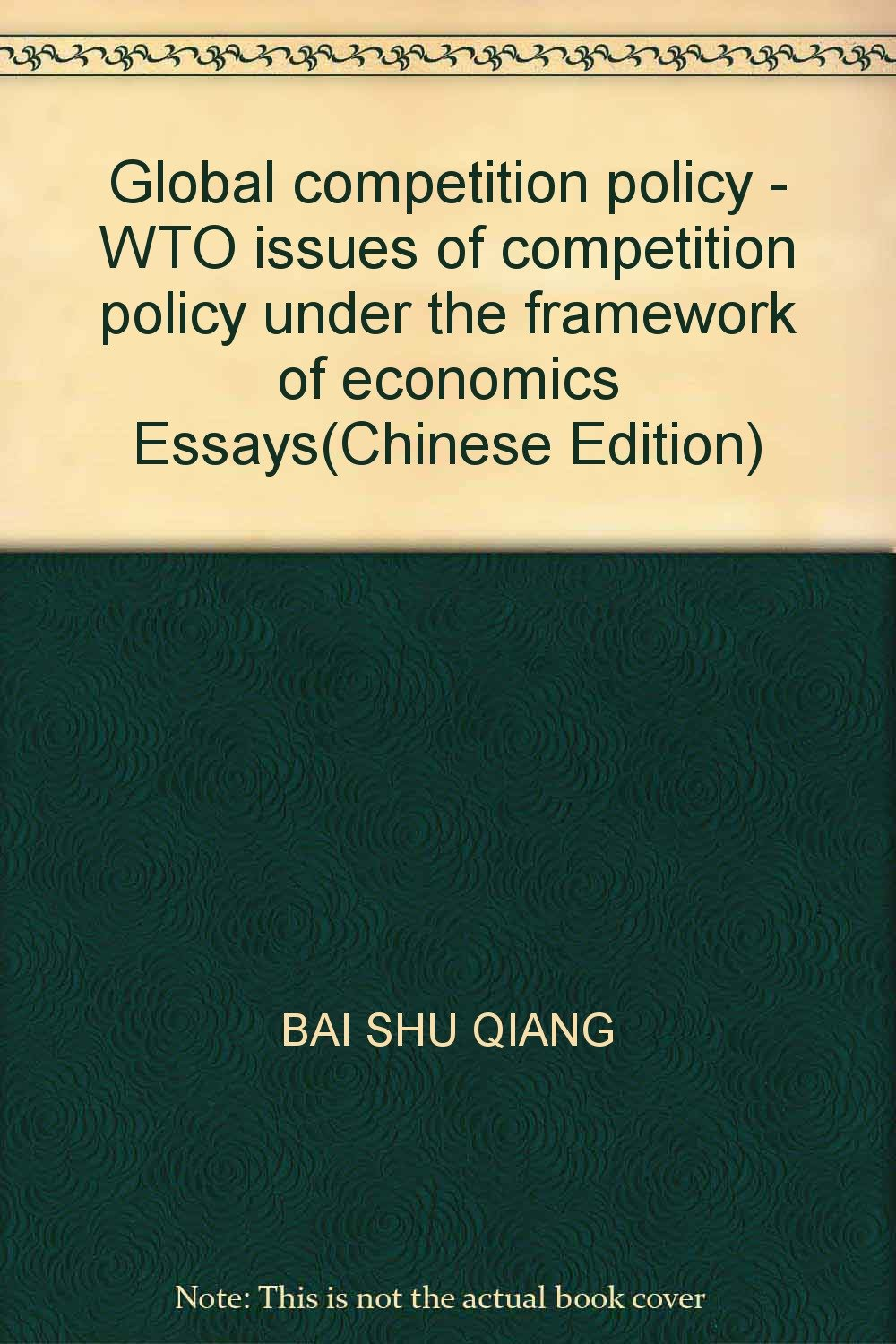 Download Global competition policy - WTO issues of competition policy under the framework of economics Essays(Chinese Edition) pdf epub