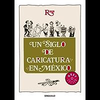 Un siglo de caricatura en México (Colección Rius)