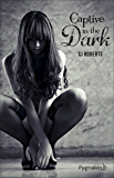 The dark duet (Tome 1) - Captive in the dark (French Edition)