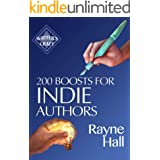 200 Boosts for Indie Authors: Empowering Inspiration and Practical Advice (Writer's Craft Book 36)