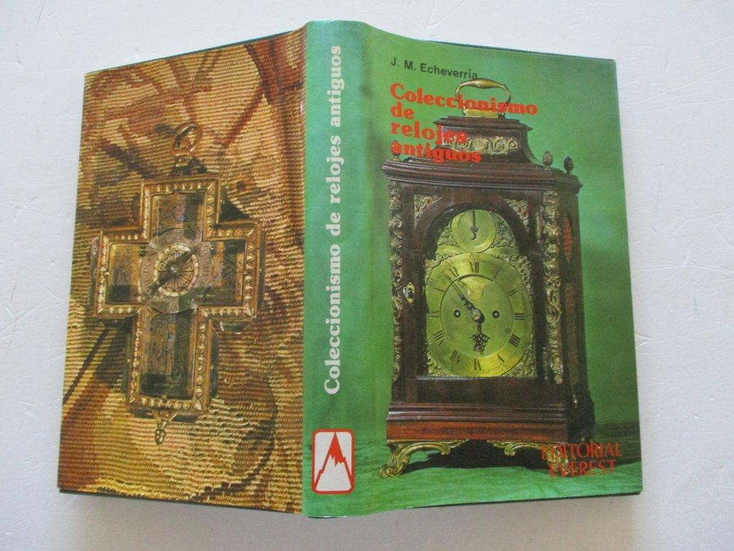 Coleccionismo de Relojes Antiguos (Club Everest) (Spanish Edition): Jose Miguel Echeverria: 9788424128296: Amazon.com: Books