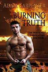 Burning Truth (The White Pine Firefighters  Book 4) Kindle Edition