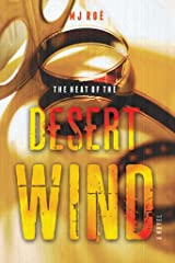 The Heat of the Desert Wind: A Novel Kindle Edition