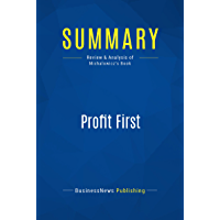 Summary: Profit First: Review and Analysis of Michalowicz's Book (English Edition)